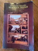 Antique And Collectible Stanley Tools A Guide To Identify And Value By John Walter
