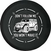 Compass Donand039t Follow Me Wont Make It Fits Jeep Spare Tire Cover Many Vehicles