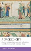 A Sacred City Consecrating Churches And Reform Hamilton.+