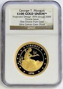 1876/ 2009 Gold 1 Oz George T Morgan 100 Proposed Design Issue Ngc Gem Proof Uc
