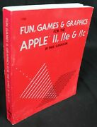 Fun, Games, And Graphics For The Apple Ii, Iie, And Iic Book