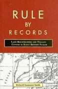 Rule By Records Land Registration And Village Custom In Early British Panjab, S