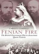 Fenian Fire The British Government Plot To Assassinate Queen V .9780007104833