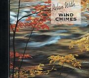 Relax With Wind Chimes Various Artists Relaxation Cd Used Vg
