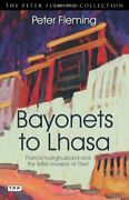 Bayonets To Lhasa The British Invasion Of Tibet Peter Fleming Collection By