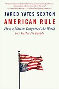 American Rule Paperback – 2021 By Jared Yates Sexton