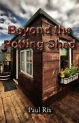 Beyond The Potting Shed By Paul Rix