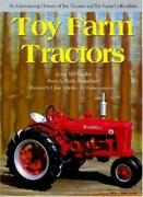 Toy Farm Tractors An Entertaining History Of Toy Tractors And Toy Farm Collect