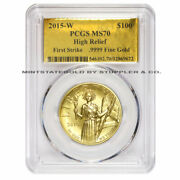 2015-w 100 High Relief Liberty Pcgs Ms70 First Strike 1oz 24kt Gold Foil Label