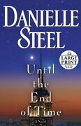 Until The End Of Time A Novel Random House Large Print By Danielle Steel