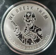 1 Oz .999 Pure Silver Shield Reverse Proof We Break Them Members Only Round Coin