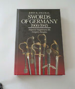 1st Edition Hardcover Of Swords Of Germany 1900 To 1945 By John R. Angolia
