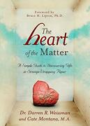 The Heart Of The Matter A Simple Guide To Discovering Gifts In Strange Wrappin