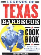 Legends Of Texas Barbecue Cookbook Recipes And Recollections From The Pit Boss