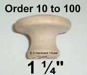 1 1/4 - Birch Wood Cabinet Knob Pulls / Drawer Knobs - Select Option 10 To 100