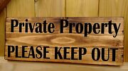 Private Property Please Keep Out Plaque Signs Wood Security Warning Residential.