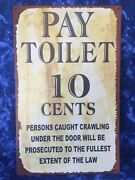 16andprime X 10andprime Tin Sign Pay Toilet 10 Cents Persons Prosecuted Metal Sign New