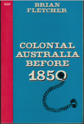 Colonial Australia Before 1850 By Brian Fletcher