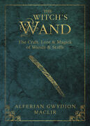 The Witch's Wand Craft, Lore And Magick Of Witch Wands Staffs Wicca Wiccan