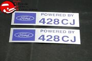 Ford Powered By Ford 428cj Valve Cover Decals Pair Aftermarket W/ford License