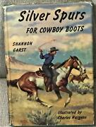 Shannon Garst / Silver Spurs For Cowboy Boots First Edition 1949