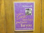 Thelma Wells Signed Bookgirl Have I Got Good News For You-2000 1st Edit Hardba