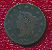 1825 Matron Head Large Cent Full Liberty Visible Free Shipping