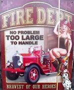 Fireman Fire Dept Sign No Problem Too Large To Handle Firetruck Metal New