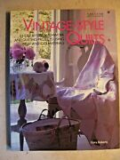 Vintage-style Quilts 25 Step-by-step By Flora Roberts 2004 Paperback