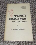 Yosemite Wildflowers And Their Stories - Signed By Bill And Mary Hood - 1969