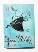 Gene Wilder My French Whore 1st Edition Hardcover Signed Autographed Book