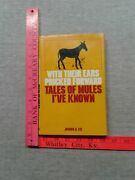 With Their Ears Pricked Forward Tales Of Mules Iand039ve Known By Joshua A. Lee