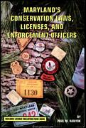 Hanyok, Paul M. Maryland's Conservation Laws, Licenses And Enforcement Officers.