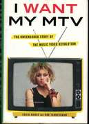 I Want My Mtv - Uncensored Story Of Music Video Revolution Tannenbaum And Marks