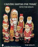 Carving Santas For Today With Tom Wolfe, Paperback By Wolfe, Tom, Like New Us...