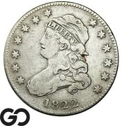 1822 Capped Bust Quarter, Scarce Better Date Collector Coin