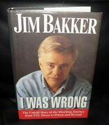 I Was Wrong By Jim Bakker - Signed 1996, Hardcover W/ Dust Jacket - Ptl Club