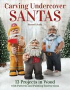 Carving Undercover Santas 13 Projects In Wood With Patterns And Painting In...