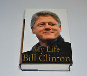 President Bill Clinton Biography 1st Signed Bill And Hillary Clinton My Life Book