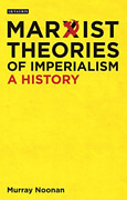 Noonan Murray-marxist Theories Of Imperialism A History Bookh New