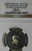 1860's George Washington Time Increases His Fame Silver Medal B-91a Ngc Ms62