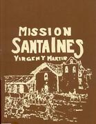 Mission Santa Ines Missions And Missionaries Of California
