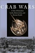 Crab Wars A Tale Of Horseshoe Crabs Bioterrorism And Human Health