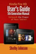Kindle Fire Hd Userand039s Guide 5th Generation Manual Unleash The Power Of Your ...