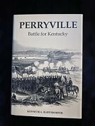 Perryville Battle For Kentucky Signed By Kenneth A. Hafendorfer 1991.andnbsp