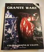 Collector's Encyclopedia Granite Ware Colors Shapes Values Antique Guide Hb 1992