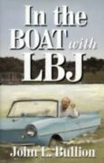 In The Boat With Lbj By John L.bullion Paperback Signed Copy New, Free Ship