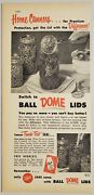 1952 Print Ad Ball Dome Lids And Canning Jars Made In Muncie,indiana