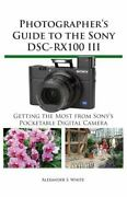 Photographer's Guide To The Sony Rx100 Iii, Like New Used, Free Shipping In T...
