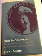 Cadres For Conservatism Young Americans For Freedom And The Rise Of The ...right